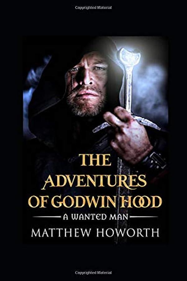 怒ってかけがえのない研究所The Adventures of Godwin Hood - A Wanted Man: A Wanted Man