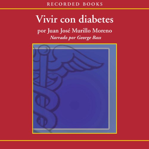 Vivir con diabetes [Living With Diabetes (Texto Completo)] audiobook cover art