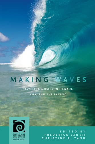 Compare Textbook Prices for Making Waves Music and Performing Arts of Asia and the Pacific  ISBN 9780824892555 by Lau