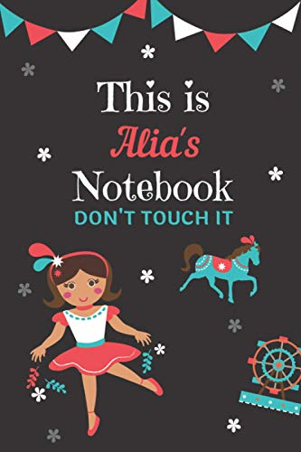 This is Alia's notebook please don't touch it: personalized lined notebook/journal gift for Alia I A unique notebook gift for bi