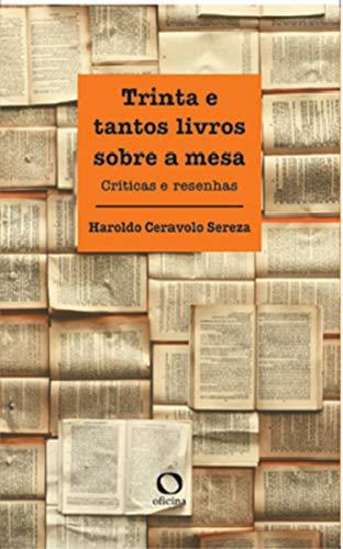 Trinta e tantos livros sobre a mesa: Críticas e resenhas