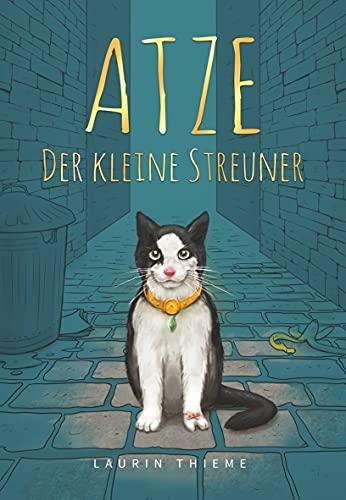 Atze, der kleine Streuner: Ein Kinderbuch ab 3 Jahre, Kurzgeschichte 5 min zum Vorlesen, inspiriert durch eine wahre Begebenheit: Dieses Bilderbuch motiviert Kinder niemals aufzugeben! (Geschenkbuch)