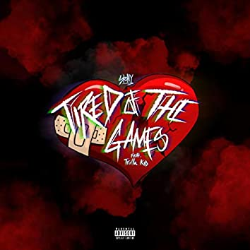 Tired of the Games (feat. Trilla Kid)