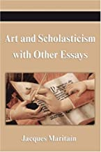 Art and Scholasticism with Other Essays Paperback – May 26, 2007