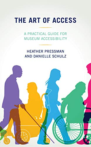 The Art of Access: A Practical Guide for Museum Accessibility (English Edition)