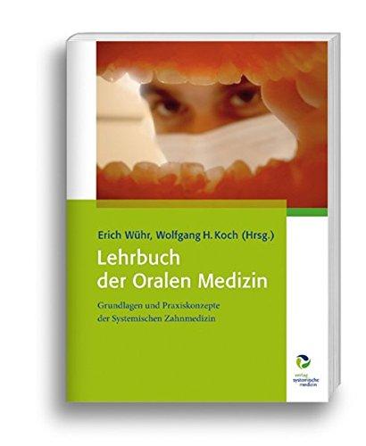 Lehrbuch der Oralen Medizin: Grundlagen und Praxiskonzepte der Systemischen Zahnmedizin