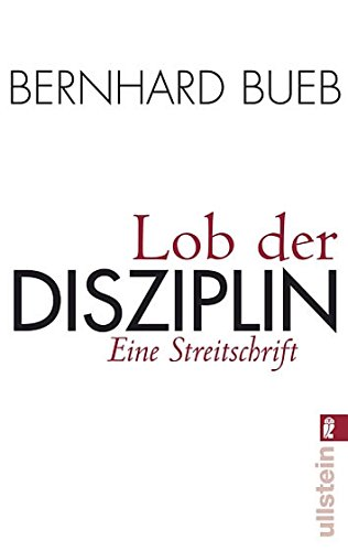 Lob der Disziplin: Eine Streitschrift (0)