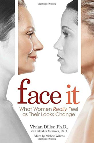 Face It: What Women Really Feel as Their Looks Change