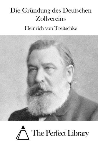 Die Gründung des Deutschen Zollvereins (Perfect Library)