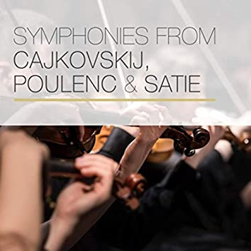 Symphonies from Čajkovskij, Poulenc & Satie