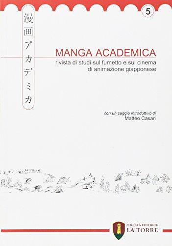 Manga Academica. Rivista di studi sul fumetto e sul cinema di animazione giapponese (2012) (Vol. 5)
