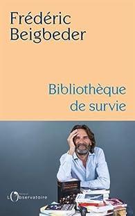 Bibliothèque de survie par Frédéric Beigbeder