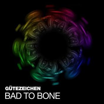 Bad To Bone
