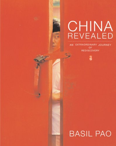 China Revealed: An Extraordinary Journey of Rediscovery