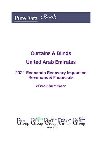 Curtains & Blinds United Arab Emirates Summary: 2021 Economic Recovery Impact on Revenues & Financials (English Edition)