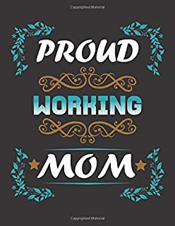 Proud Working Mom Lined Journal For Woman: Ruled notebook for working womens