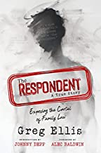 The Respondent: Exposing the Cartel of Family Law
