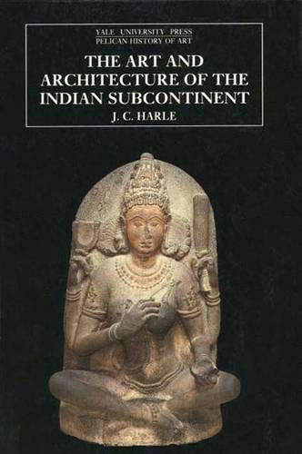 The Art and Architecture of the Indian Subcontinent, Second Edition