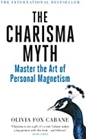 The Charisma Myth: How to Engage, Influence and Motivate People (English Edition)
