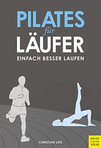 Pilates für Läufer: Einfach besser laufen