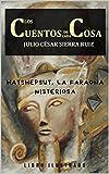 los cuentos de cada cosa (libro con ilustraciones): 4. Los pergaminos de Hatshepsut, la faraona misteriosa. Una novela romántica, de misterio y ficción contemporánea