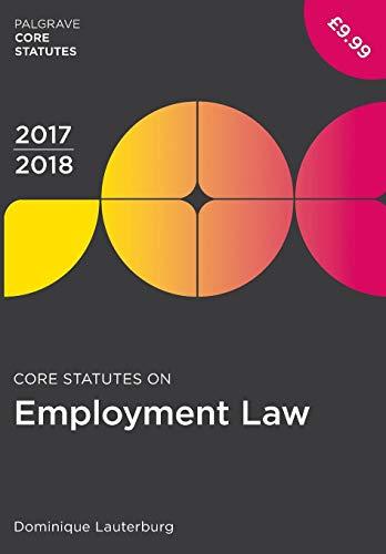 Core Statutes on Employment Law 2017-18 (Macmillan Core Statutes)