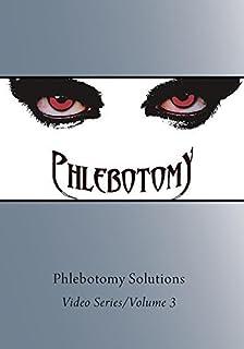 Phlebotomy Solutions Video Series Volume 3