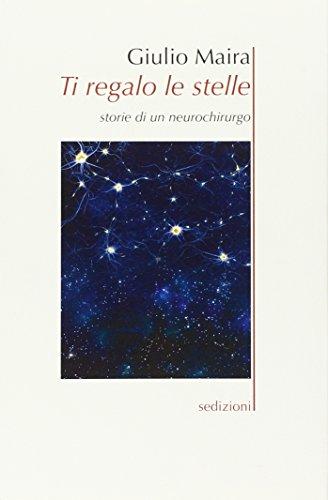 Ti regalo le stelle. Storie di un neurochirurgo