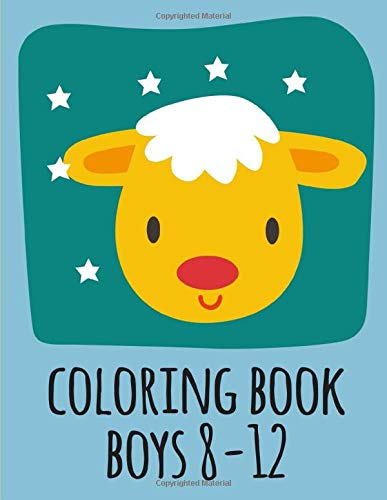 coloring book boys 8-12: A Coloring Pages with Funny design and Adorable Animals for Kids,Children,Boys , Girls (Kids Craft)