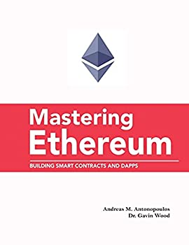 Mastering Ethereum  Building Smart Contracts and DApps  Building Smart Contracts and DApps
