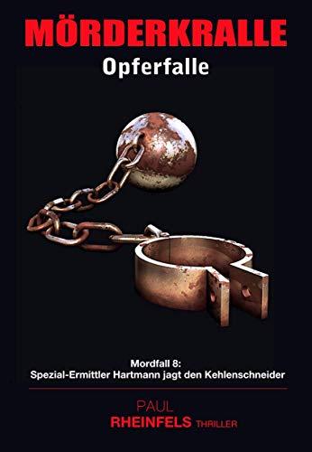 MÖRDERKRALLE Opferfalle: Mordfall 8: Spezial-Ermittler Hartmann jagt den Kehlenschneider