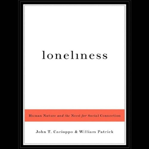 Loneliness Audiobook By John T. Cacioppo,                                                                                        William Patrick cover art