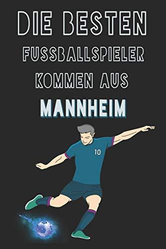 Die besten Fussballspieler kommen aus Mannheim journal: 6*9 Lined Diary Notebook, Journal or Planner and Gift with 120 pages