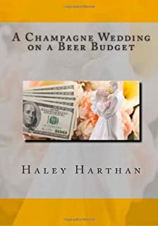 A Champagne Wedding on a Beer Budget