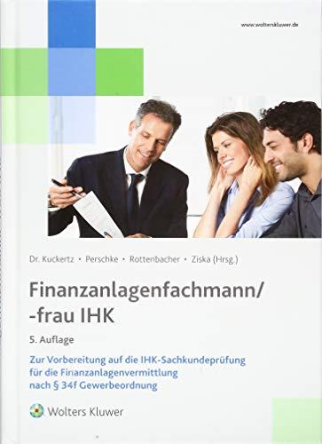 Finanzanlagenfachmann/-frau: Zur Vorbereitung auf die IHK-Sachkundeprüfung für die Finanzanlagenvermittlung nach § 34f GewO