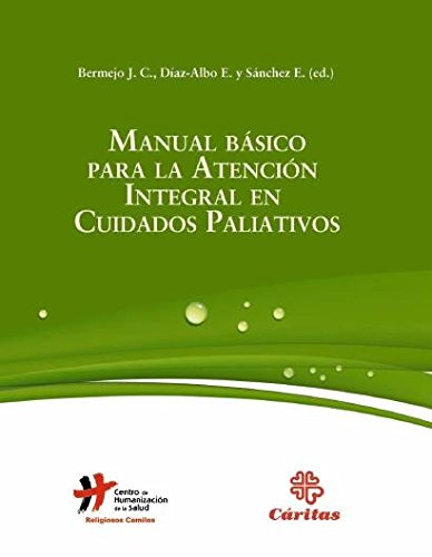 Manual basico para la atencion integral en cuidados paliativos (Manuales) (Spanish Edition)