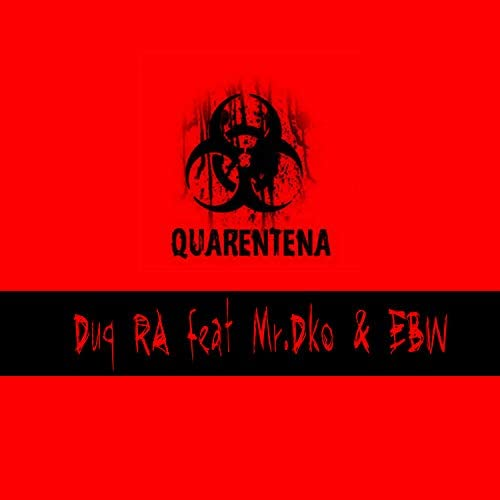 Duq RA feat. Mr. Dko & EBW