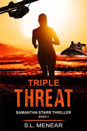 Triple Threat (A Samantha Starr Thriller, Book 3) by [S.L. Menear]
