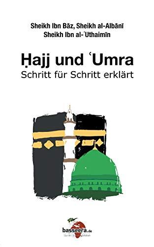 Hajj und 'Umra: Schritt für Schritt erklärt