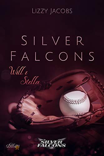 Silver Falcons: Will & Stella (Silver-Falcons-Reihe 2)