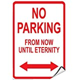 Metal Sign Aluminum Sign 16'X12'No Parking from Now Until Eternity Bidirectional- Style1651 Rustic Vintage Style Kitchen Bar Pub Coffee Shop Decor Metal Plate Sign Store Man Cave Decor Gift Ideas