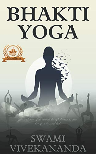 Bhakti Yoga (Illustrated): The Yoga of Love and Devotion (English Edition)