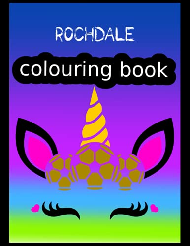 Rochdale Colouring Book: Rochdale FC Coloring Book, Rochdale Football Club, Rochdale FC Drawings, Rochdale FC Book, Rochdale FC