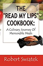 The Read My Lips Cookbook: A Culinary Journey of Memorable Meals