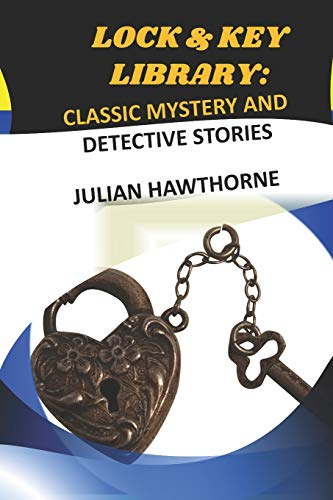 """The Lock and Key Library: Classic Mystery and Detective Stories """"Annotated Edition"""""""