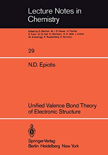 Unified Valence Bond Theory of Electronic Structure (Lecture Notes in Chemistry, 29, Band 29)