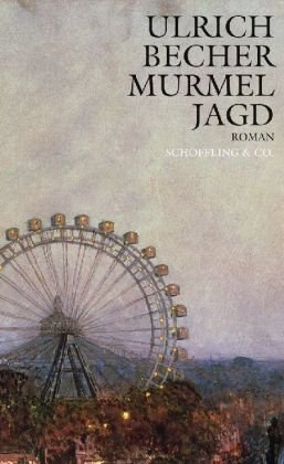 Murmeljagd von Ulrich Becher (2009) Gebundene Ausgabe
