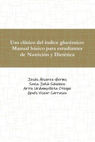 Uso clinico del indice glucemico: Manual basico para estudiantes de Nutricion y Dietetica