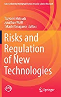 Risks and Regulation of New Technologies (Kobe University Monograph Series in Social Science Research)