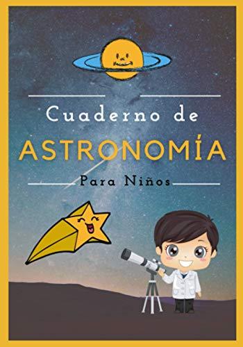 Cuaderno de astronomía para niños: Libro de observación de estrellas, luna a completar - para niños - 17.7*25.4 cm - 54 tardes